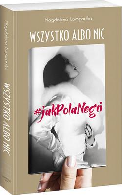 Magdalena Lamparska - Wszystko albo nic. #jak Pola Negri