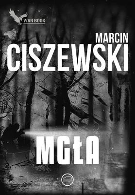 Marcin Ciszewski - Mgła