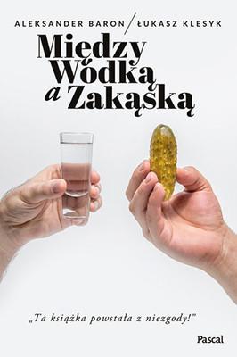 Aleksander Baron, Łukasz Klesyk - Między wódką a zakąską