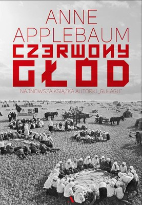 Anne Applebaum - Czerwony głód / Anne Applebaum - The Red Famine