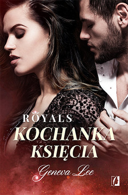 Geneva Lee - Royals. Tom 1. Kochanka księcia