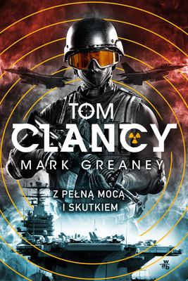 Tom Clancy, Mark Greaney - Z pełną mocą i skutkiem