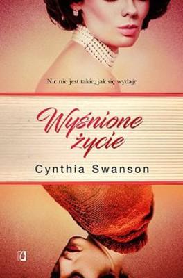 Cynthia Swanson - Wyśnione życie