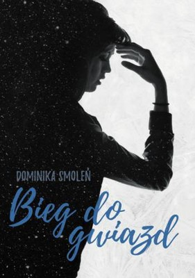 Dominika Smoleń - Bieg do gwiazd