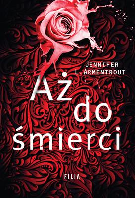 Jennifer Armentrout - Aż do śmierci / Jennifer Armentrout - Aż Do śmierci