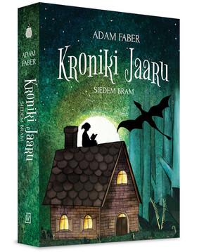 Adam Faber - Kroniki Jaaru. Tom 3. Siedem bram