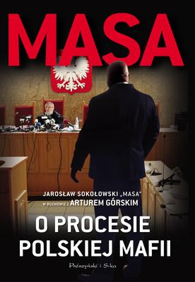 Artur Górski - Masa o procesie polskiej mafii