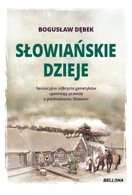Bogusław Dębek - Słowiańskie dzieje