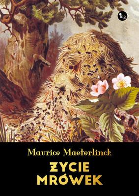 Maurice Maeterlinck - Życie mrówek / Maurice Maeterlinck - La Vie De Fourmis