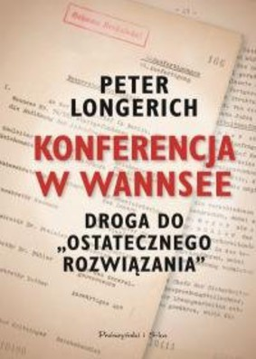 Peter Longerich - Konferencja w Wannsee. Droga do