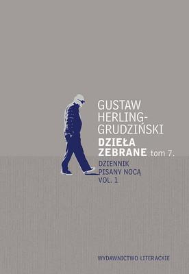 Gustaw Herling-Grudziński - Dzieła zebrane. Tom 7. Dziennik pisany nocą. Część 1
