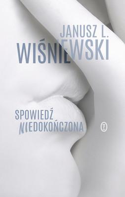Janusz L. Wiśniewski - Spowiedź niedokończona