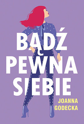 Joanna Godecka - Bądź pewna siebie