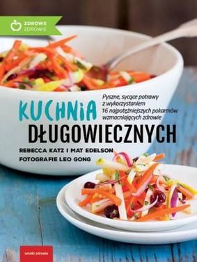 Rebecca Katz - Kuchnia długowiecznych