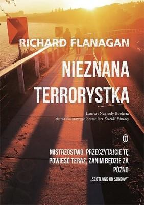Richard Flanagan - Nieznana terrorystka