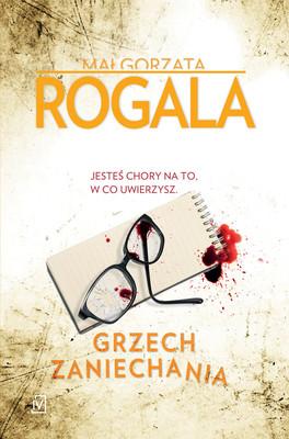 Małgorzata Rogala - Grzech zaniechania