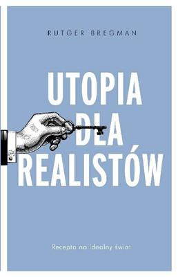 Rutger Bregman - Utopia dla realistów / Rutger Bregman - Utopia For Realists