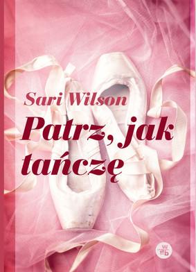 Sari Wilson - Patrz, jak tańczę