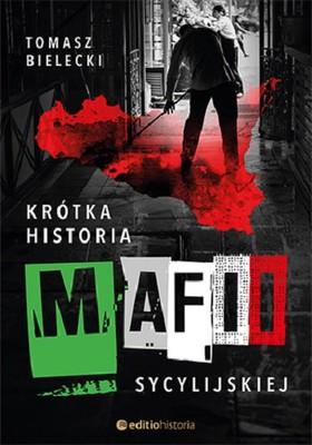 Tomasz Bielecki - Krótka historia mafii sycylijskiej