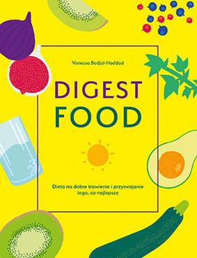 Vanessa Bedjai-Haddad - Digestfood. Dieta na dobre trawienie / Vanessa Bedjai-Haddad - Digestfood
