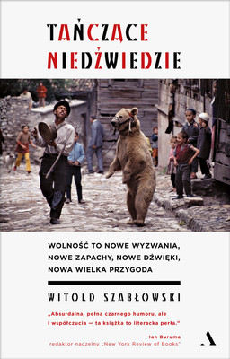 Witold Szabłowski - Tańczące niedźwiedzie