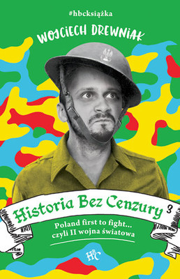 Wojciech Drewniak - Historia bez cenzury 3. Poland first to fight... czyli II wojna światowa