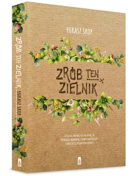 Łukasz Skop - Zrób ten zielnik