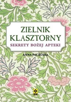 Anna Paczuska - Zielnik klasztorny