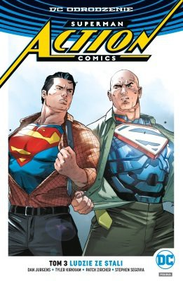 Dan Jurgens - Superman Action Comics. Tom 3. Ludzie ze stali