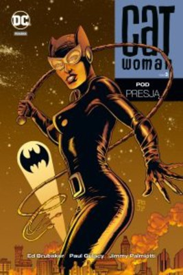 Ed Brubaker - Catwoman. Tom 3. Pod presją