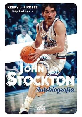 John Stockton, Kerry L. Pickett - John Stockton. Autobiografia / John Stockton, Kerry L. Pickett - Assisted. An Autobiography