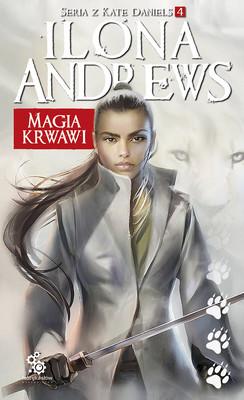 Ilona Andrews - Kate Daniels. Tom 4. Magia krwawi