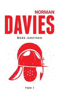 Norman Davies - Boże Igrzysko. Tom 1