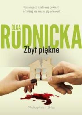 Olga Rudnicka - Zbyt piękne