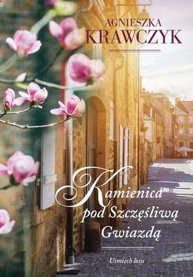 Agnieszka Krawczyk - Uśmiech losu. Tom 1. Kamienica pod Szczęśliwą Gwiazdą