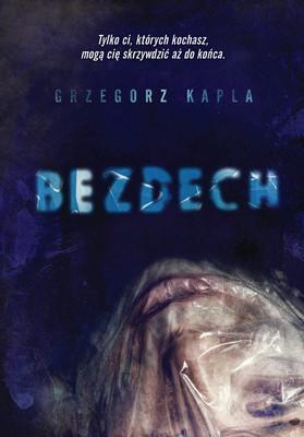 Grzegorz Kapla - Bezdech