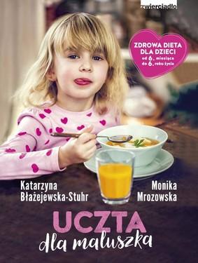 Monika Mrozowska, Katarzyna Błażejewska-Stuhr - Uczta dla maluszka