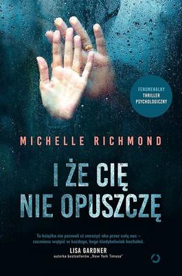 Michelle Richmond - I że cię nie opuszczę