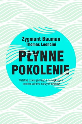 Zygmunt Bauman, Thomas Leoncini - Płynne pokolenie / Zygmunt Bauman, Thomas Leoncini - Nati Liquidi