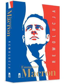 Emmanuel Macron - Rewolucja