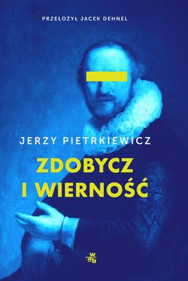 Jerzy Pietrkiewicz - Zdobycz i wierność