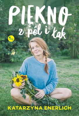 Katarzyna Enerlich - Piękno z pól i łąk