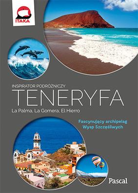 Teneryfa, La Palma, La Gomera i El Hierro. Inspirator podróżniczy