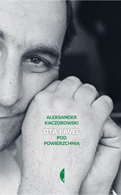 Aleksander Kaczorowski - Ota Pavel. Pod powierzchnią
