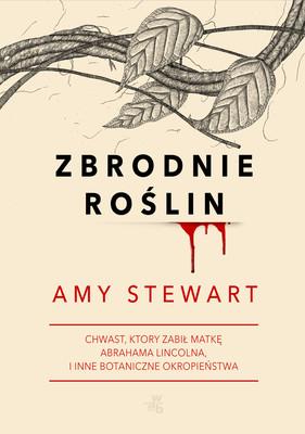 Amy Stewart - Zbrodnie roślin