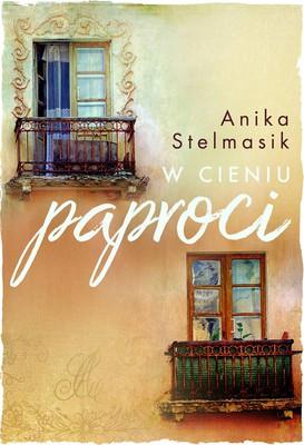 Anita Stelmasik - W cieniu paproci