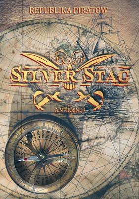 A.M. Rosner - Silver Stag. Republika piratów