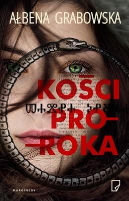 Ałbena Grabowska - Kości proroka