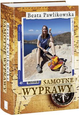 Beata Pawlikowska - Samotne wyprawy