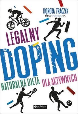 Dorota Traczyk - Legalny doping. Naturalna dieta dla aktywnych